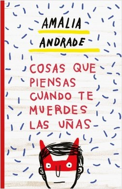 Cosas que piensas cuando te muerdes las uñas - Amalia Andrade