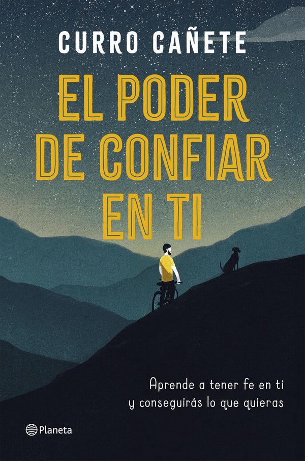 El poder de confiar en ti, último libro del autor español Curro Cañete