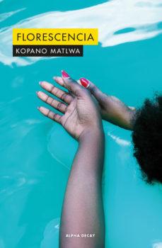 Florescencia - Kopano Matlwa