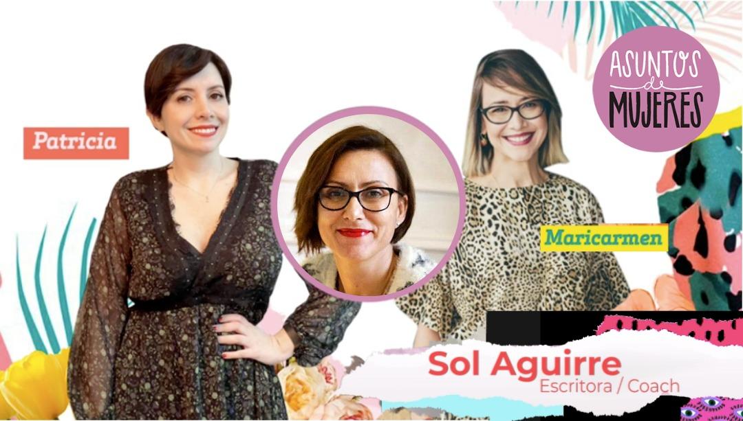 Podcast de Sol Aguirre Asuntos de Mujeres
