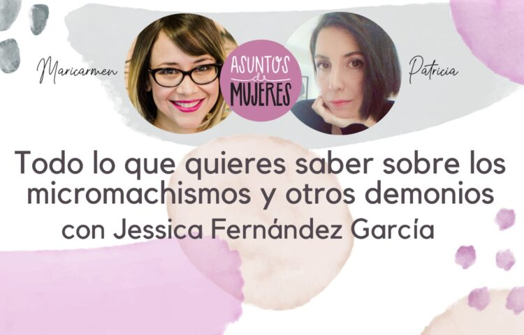 micromachismos con Jessica Fernández